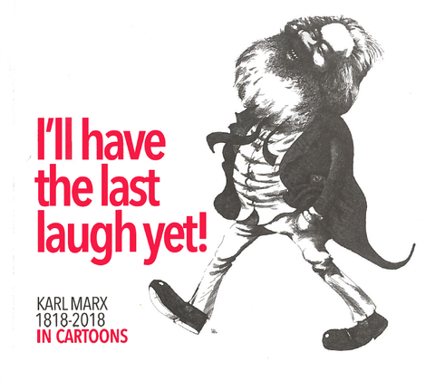 I'll have the last laugh yet! Karl Marx 1818-2018 in cartoons