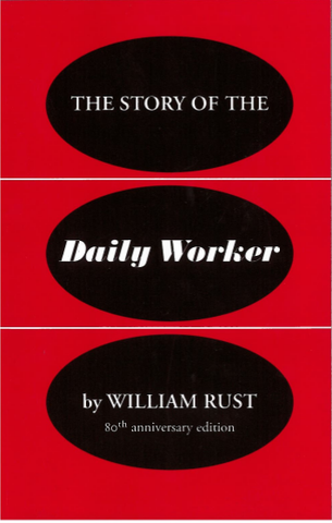 The Story of the Daily Worker - 80th Anniversary Edition