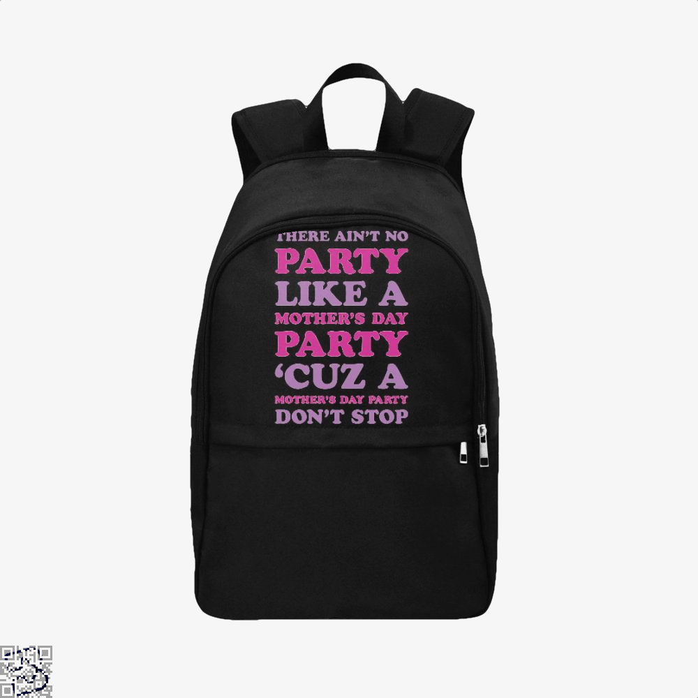 Aint No Party Like A Mothers Day Greeting Mothers Backpack - Black / Adult - Productgenjpg