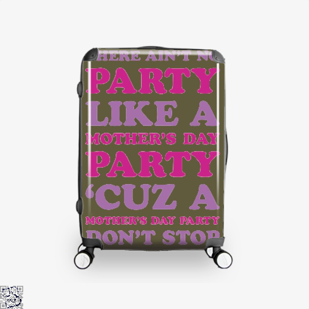 Aint No Party Like A Mothers Day Greeting Mothers Suitcase - Brown / 16 - Productgenjpg