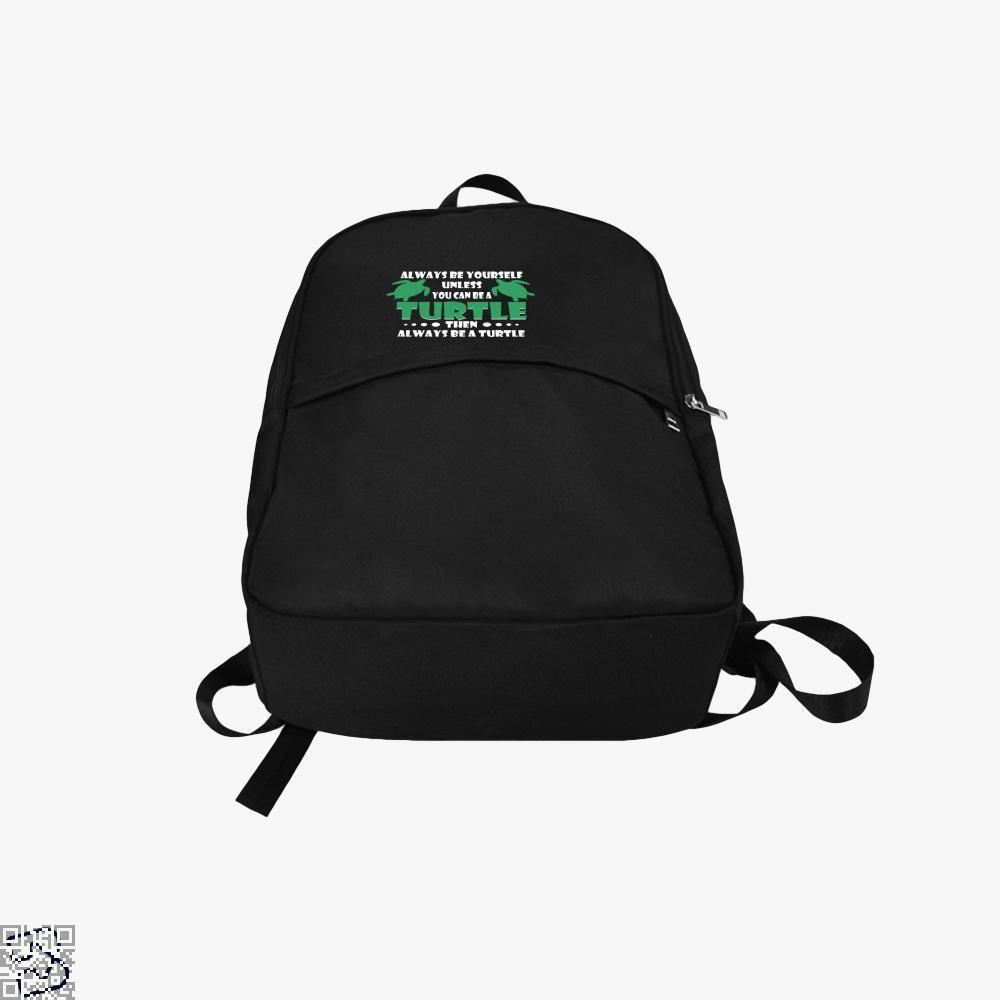 Always Be Yourself Turtle Sea Turtles Backpack - Productgenjpg