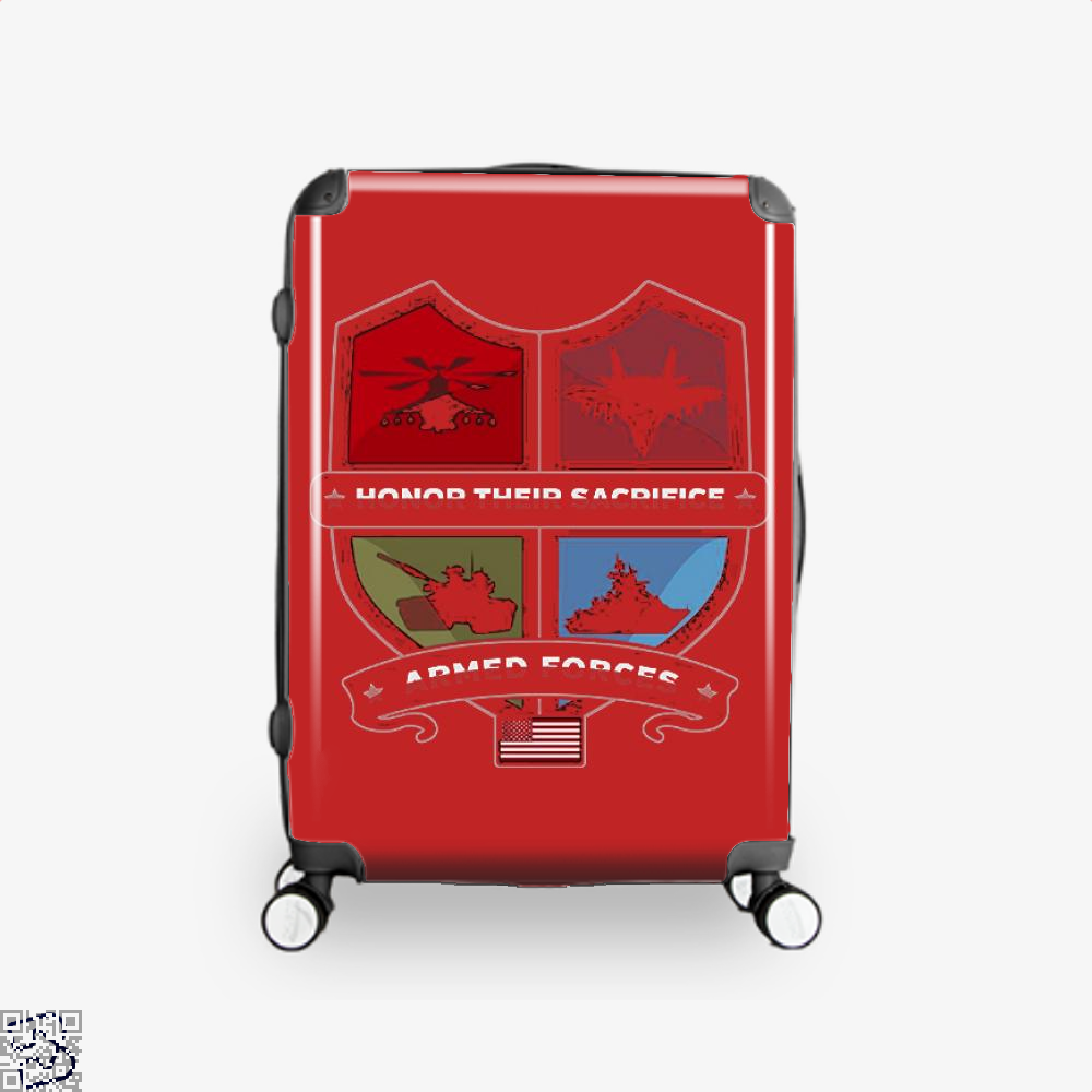 Armed Forcesday Honor Their Sacrifice Militar Deadpan Suitcase - Red / 16 - Productgenjpg