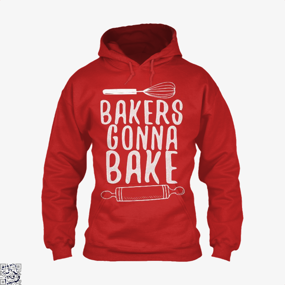 Bakers Gonna Bake Funny Hoodie - Productgenjpg