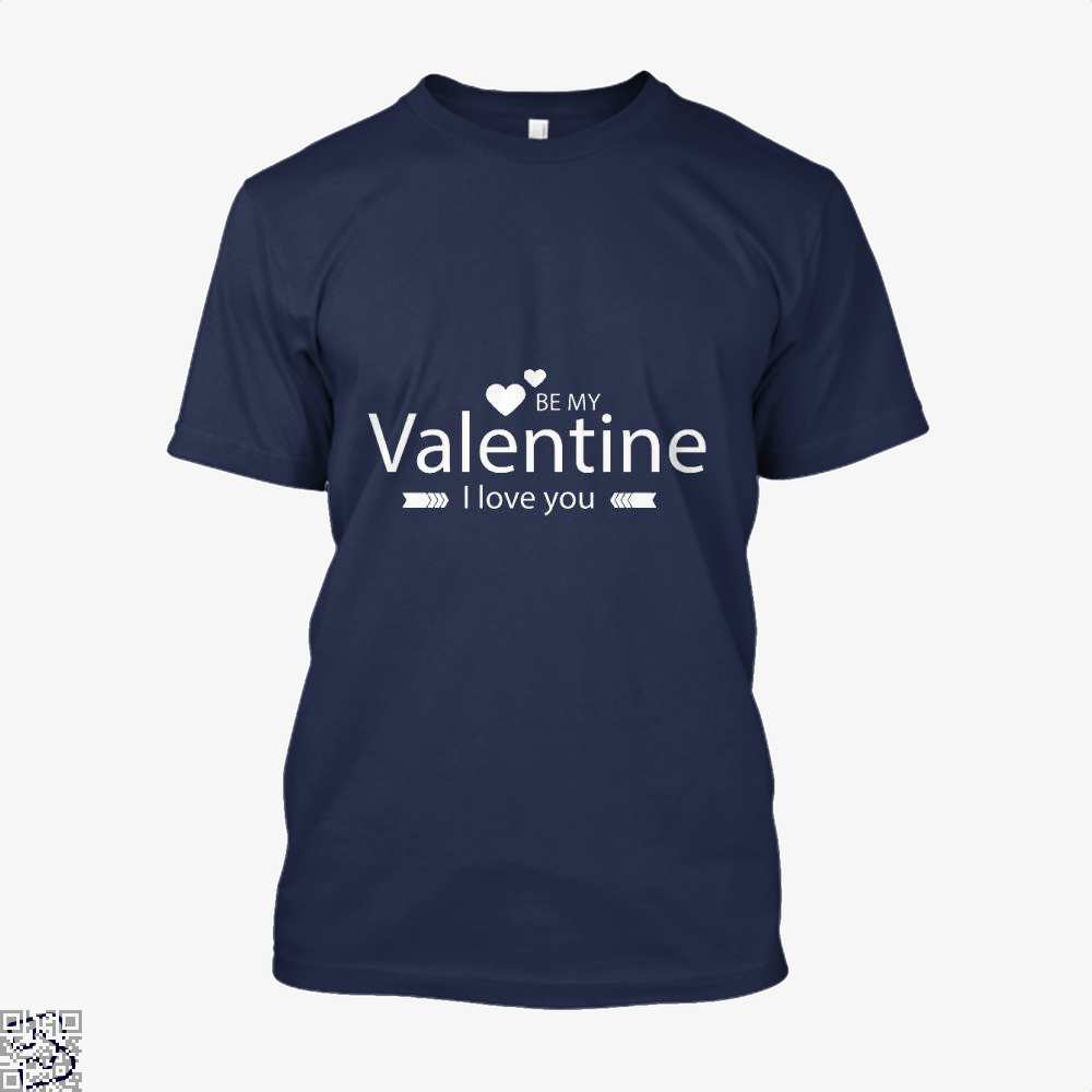 Be My Valentine I Love You Valentines Day Shirt - Men / Blue / X-Small - Productgenjpg