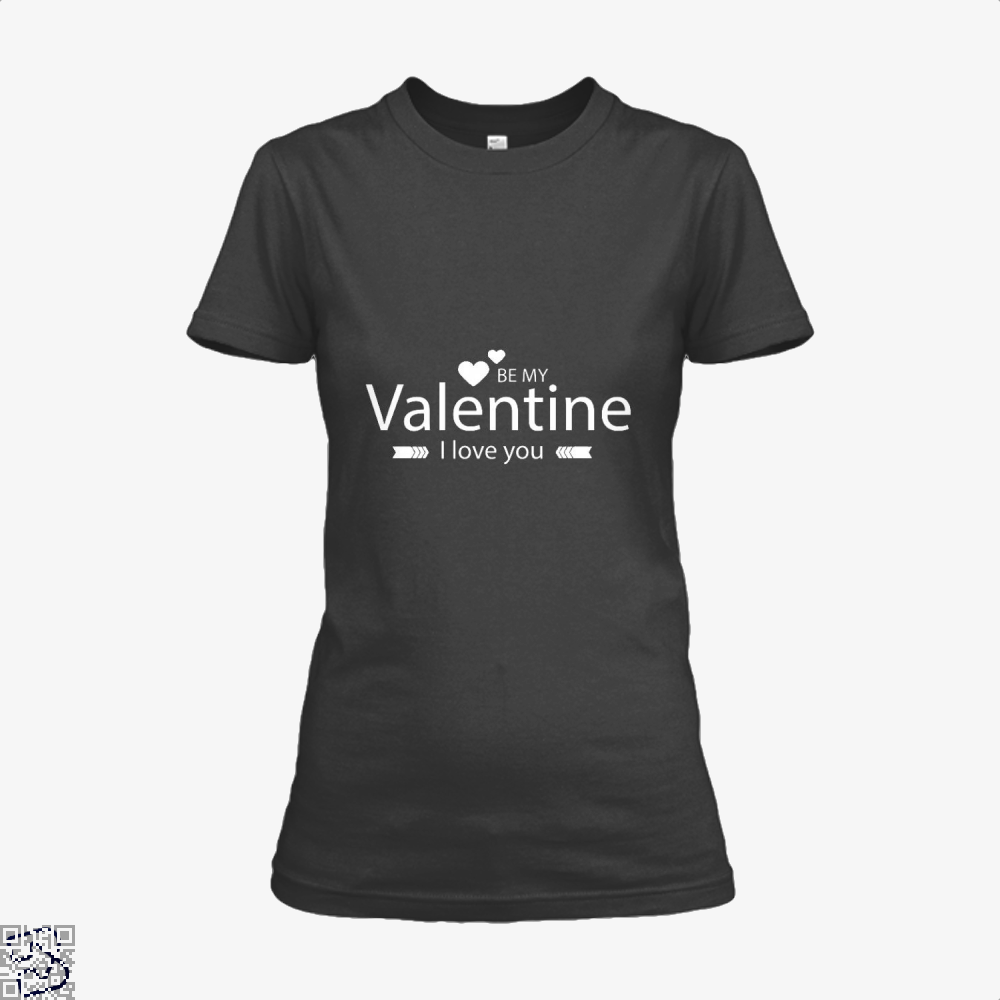Be My Valentine I Love You Valentines Day Shirt - Women / Black / X-Small - Productgenjpg