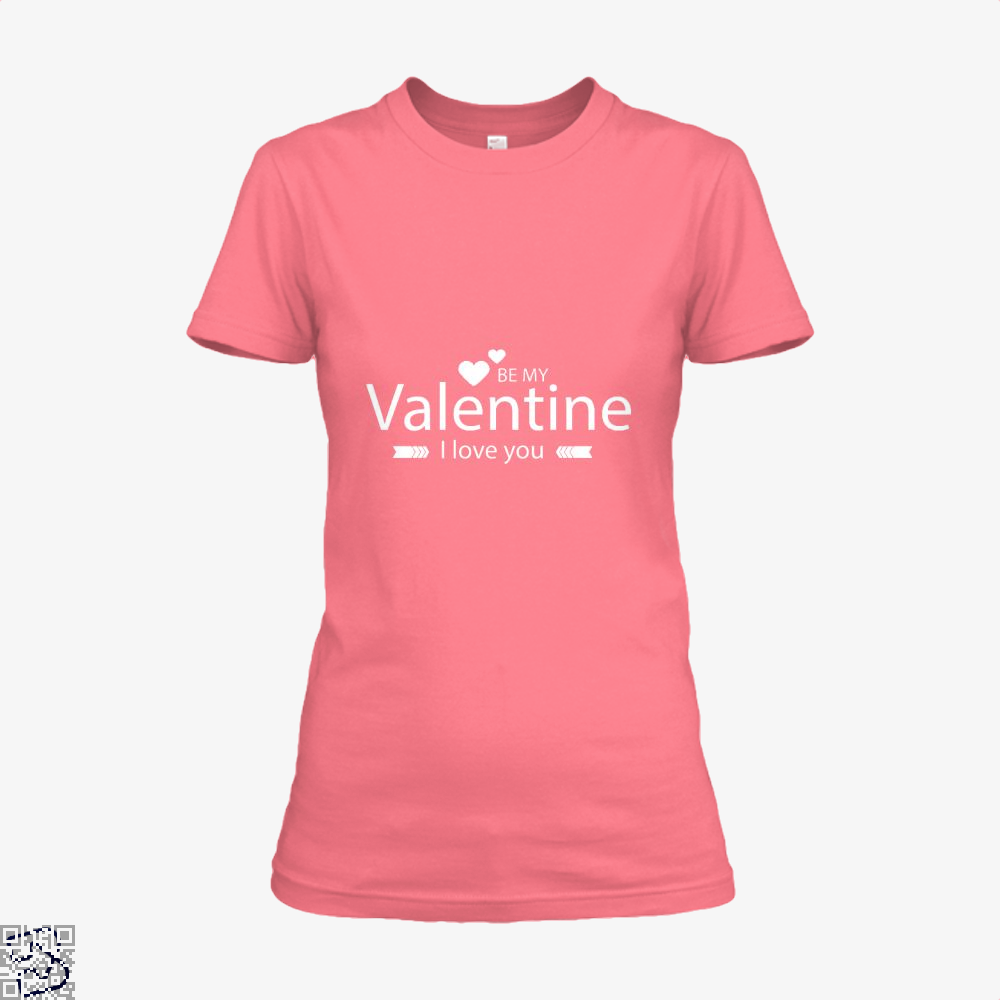 Be My Valentine I Love You Valentines Day Shirt - Women / Pink / X-Small - Productgenjpg