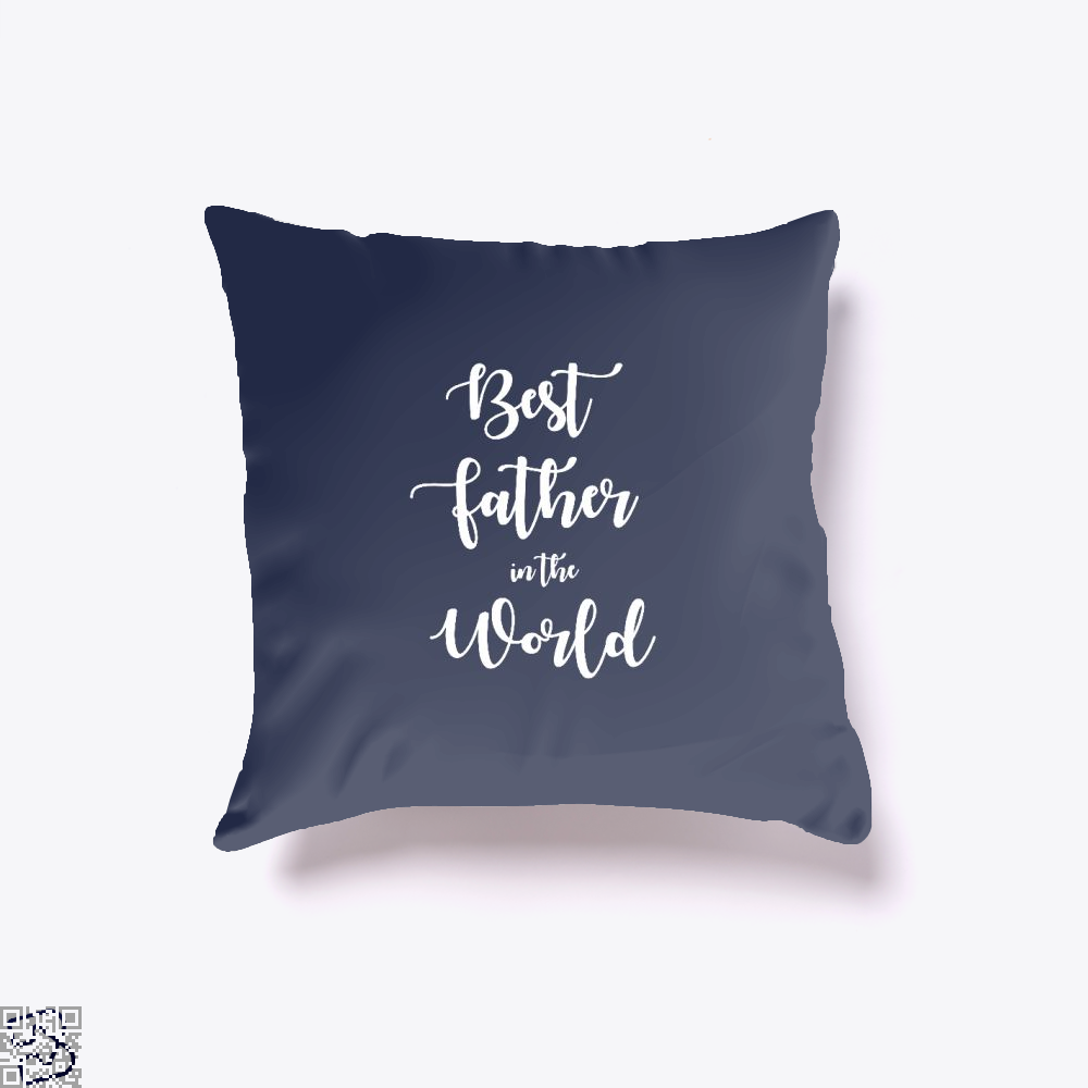 Best Father In The World Fathers Day Throw Pillow Cover - Blue / 16 X - Productgenapi