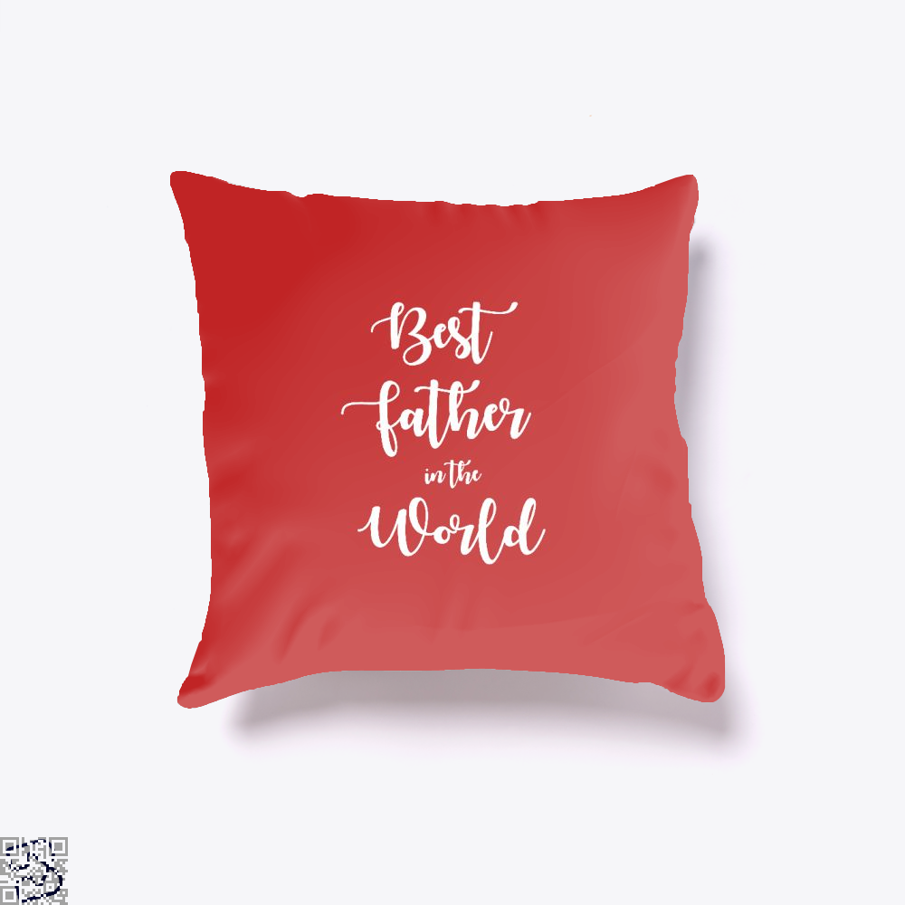 Best Father In The World Fathers Day Throw Pillow Cover - Red / 16 X - Productgenapi