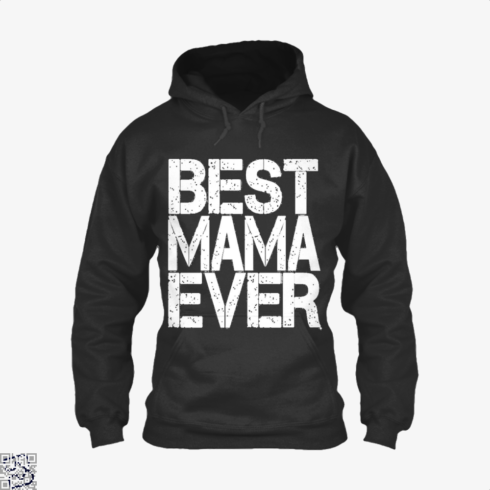 Best Mama Ever Mothers Day Hoodie - Black / X-Small - Productgenjpg
