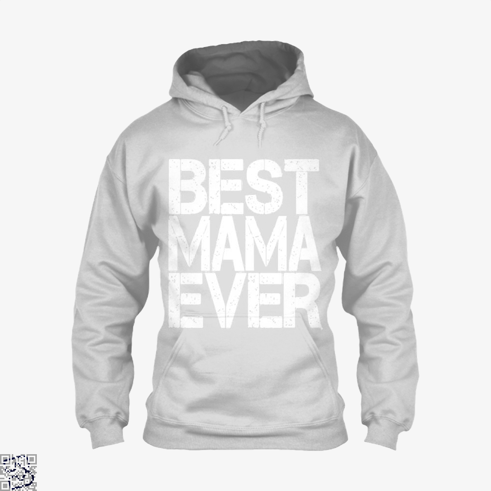 Best Mama Ever Mothers Day Hoodie - White / X-Small - Productgenjpg