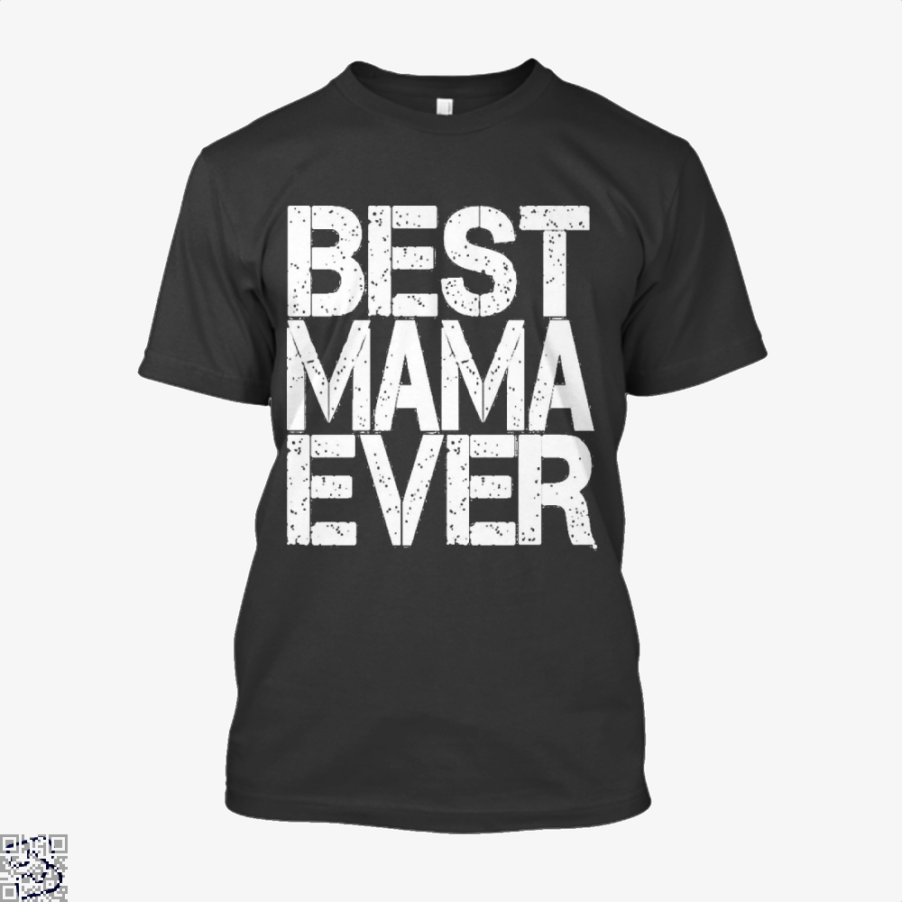 Best Mama Ever Mothers Day Shirt - Men / Black / X-Small - Productgenjpg