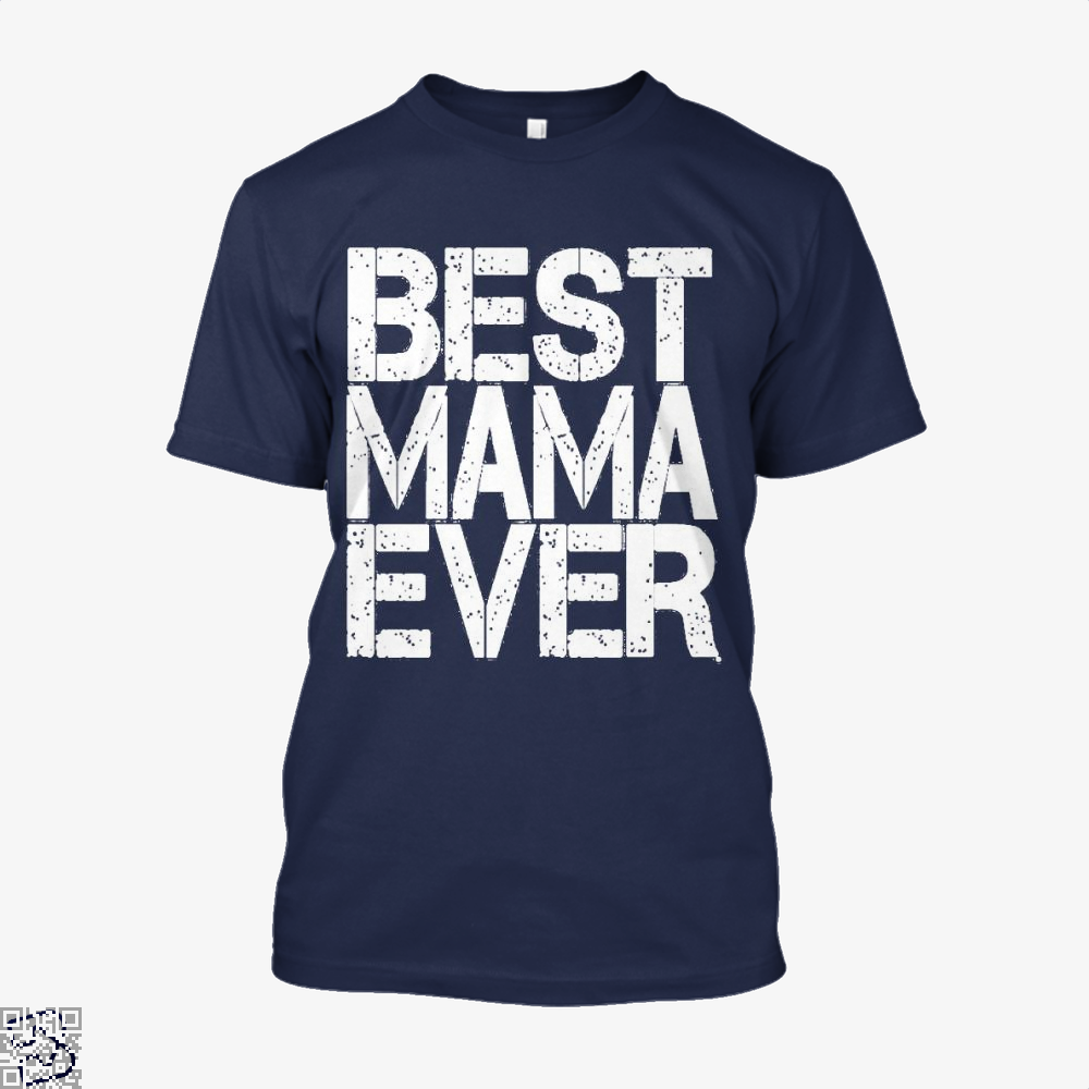 Best Mama Ever Mothers Day Shirt - Men / Blue / X-Small - Productgenjpg