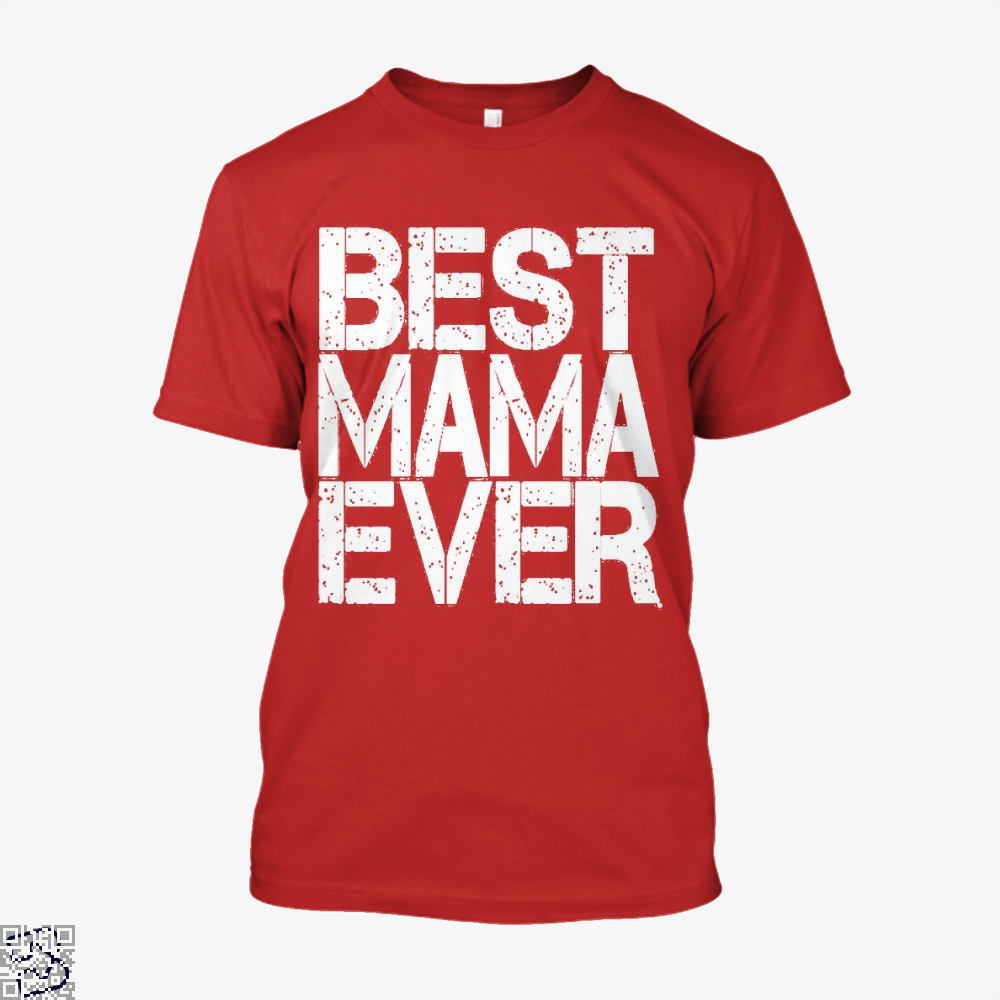 Best Mama Ever Mothers Day Shirt - Men / Red / X-Small - Productgenjpg