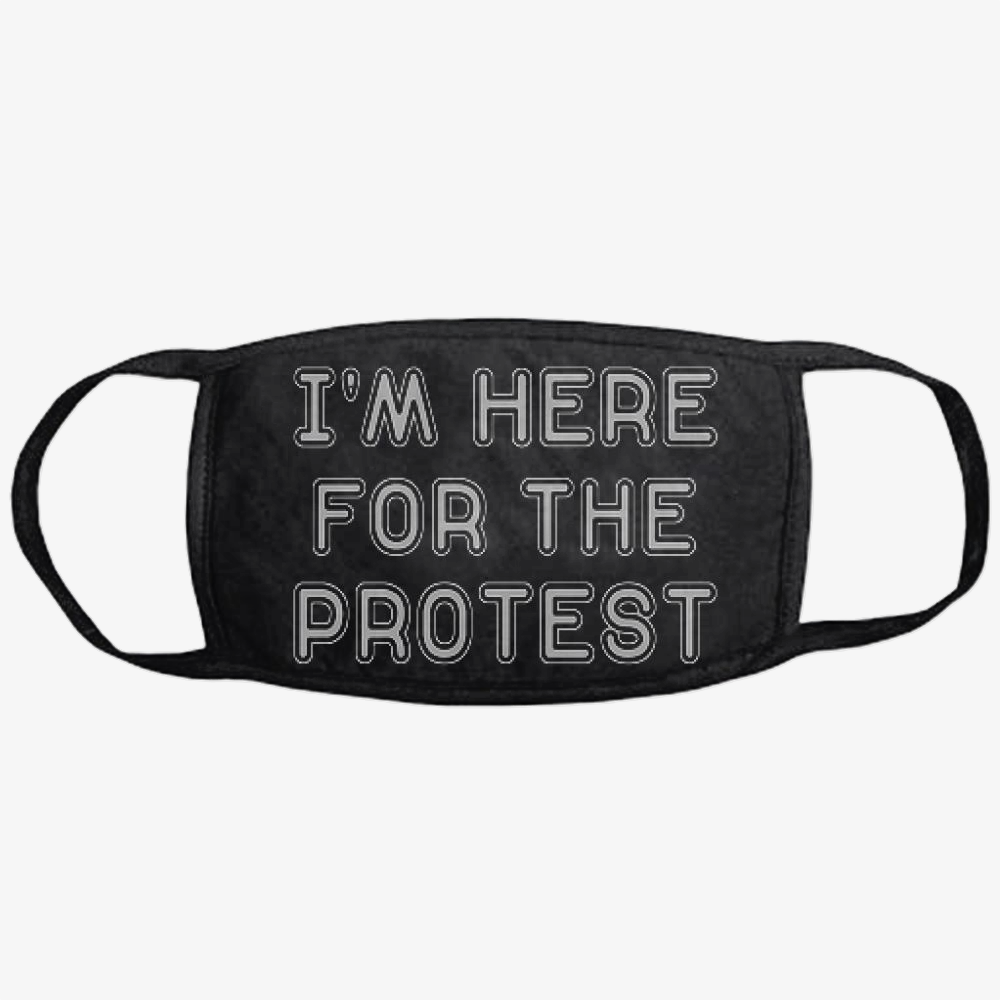 I'm Here For The Protest, Droll Classic Reusable Mask