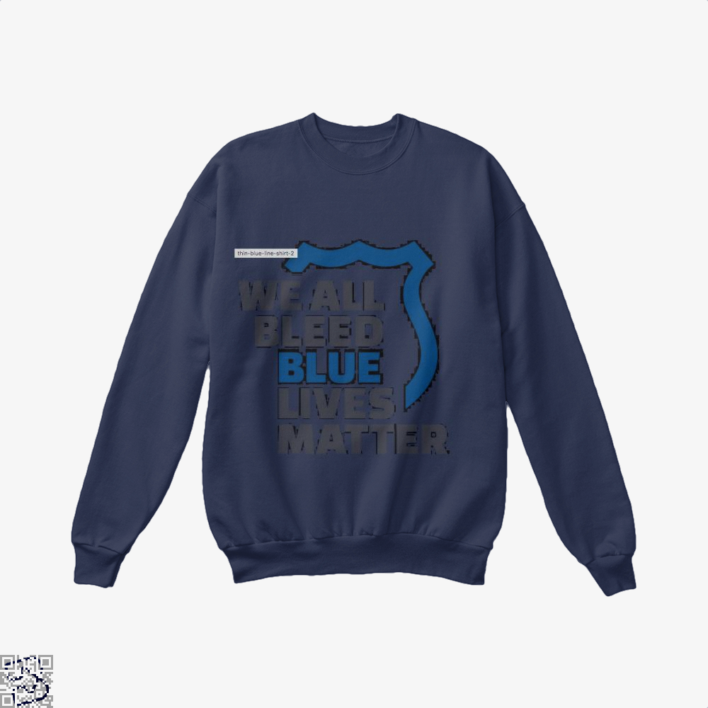 Blue Lives Matter We All Bleed Droll Crew Neck Sweatshirt - / X-Small - Productgenjpg
