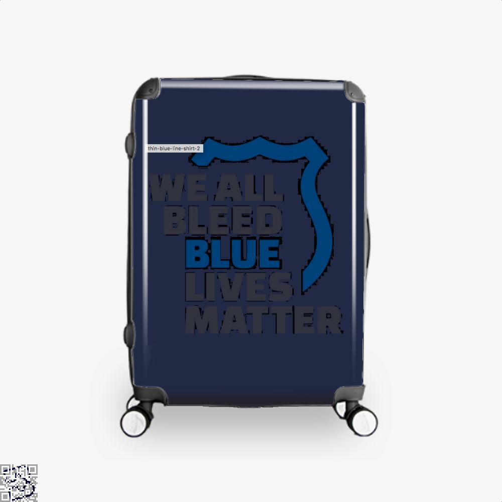Blue Lives Matter We All Bleed Droll Suitcase - Productgenjpg