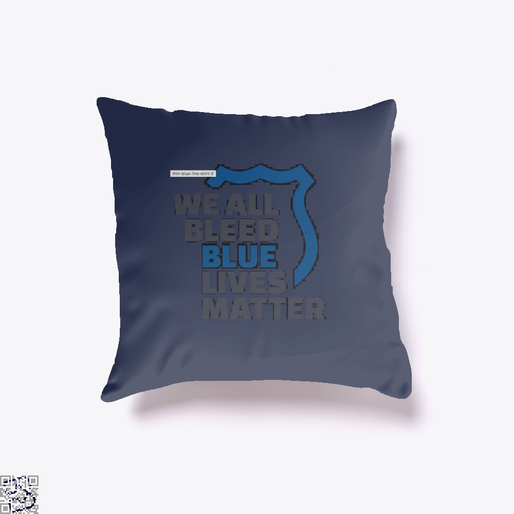 Blue Lives Matter We All Bleed Droll Throw Pillow Cover - Productgenjpg