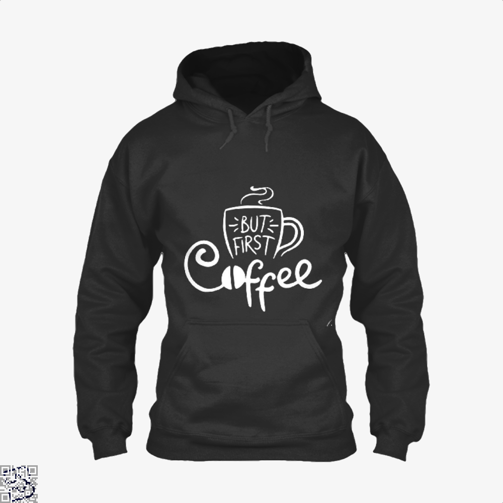 But First A Cup Of Coffee Hoodie - Black / X-Small - Productgenapi