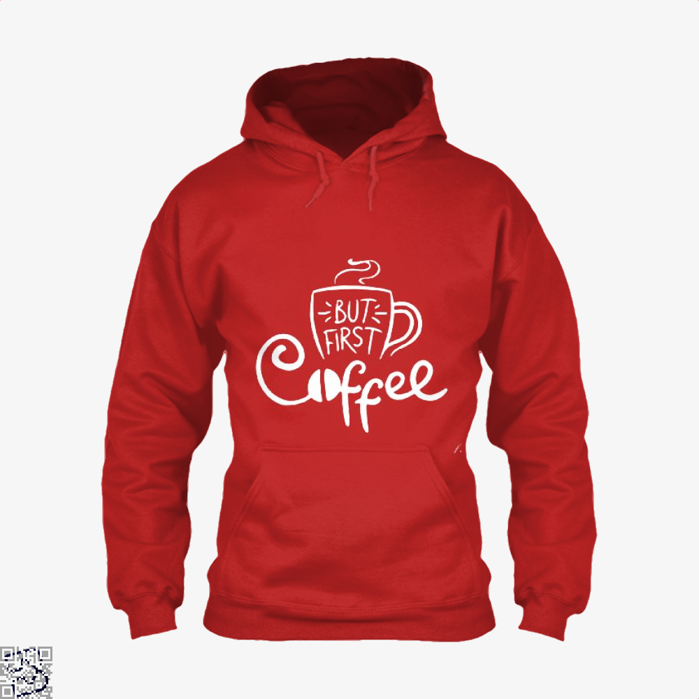 But First A Cup Of Coffee Hoodie - Red / X-Small - Productgenapi