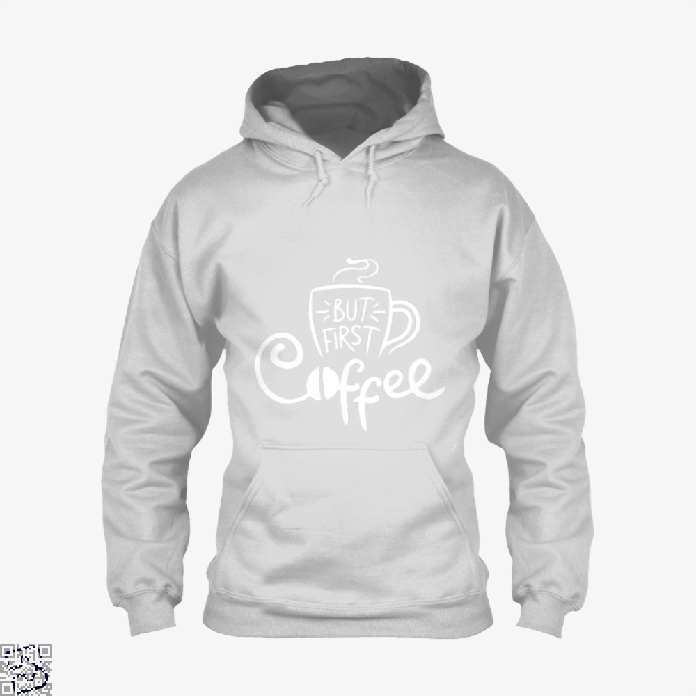But First A Cup Of Coffee Hoodie - White / X-Small - Productgenapi