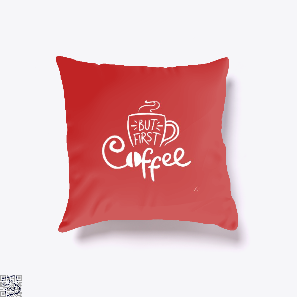 But First A Cup Of Coffee Throw Pillow Cover - Red / 16 X - Productgenapi