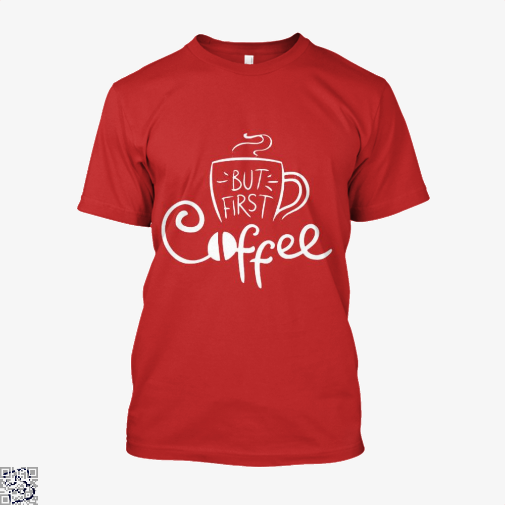 But First Coffee Beans Shirt - Men / Red / X-Small - Productgenapi