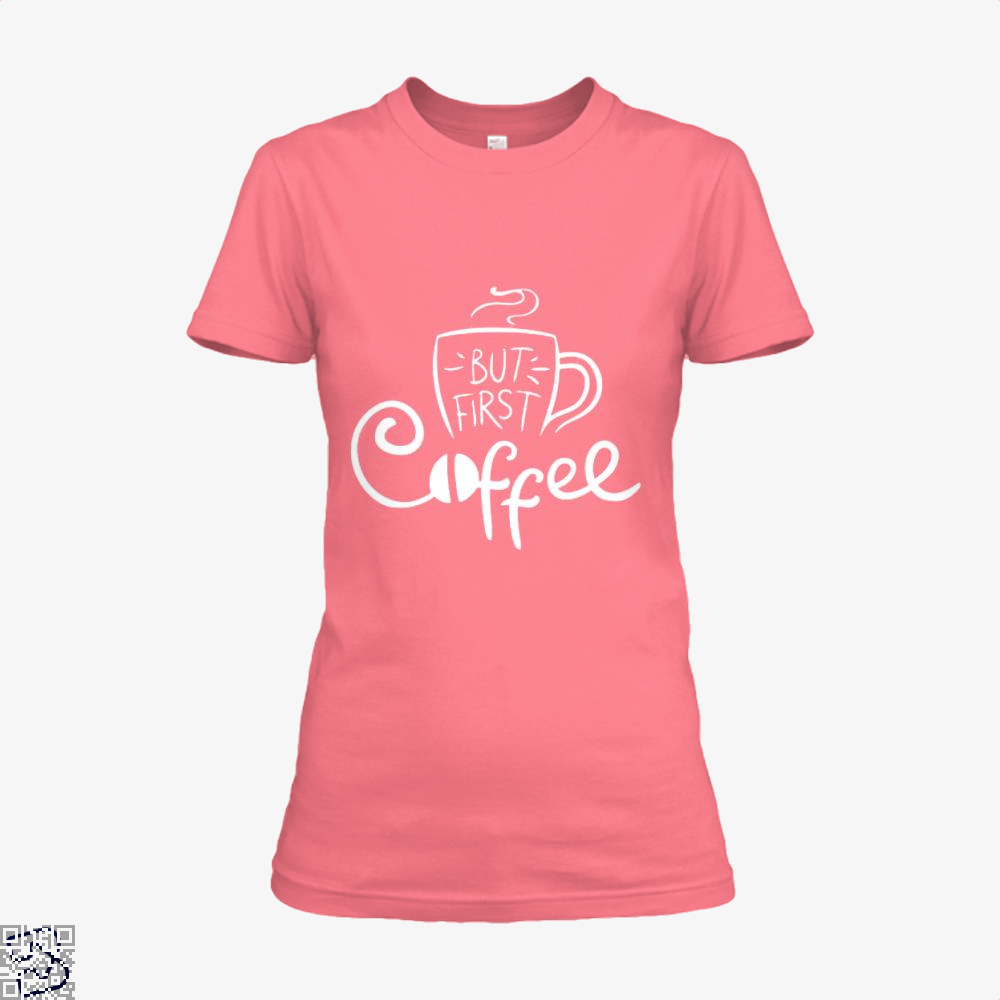 But First Coffee Beans Shirt - Women / Pink / X-Small - Productgenapi