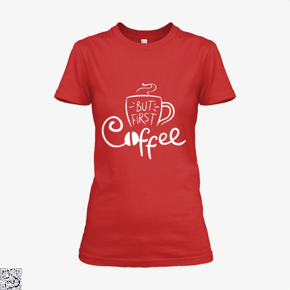 But First Coffee Beans Shirt - Women / Red / X-Small - Productgenapi