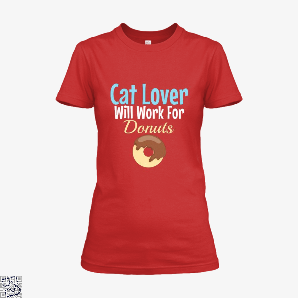 Cat Lover Will Work For Donuts Shirt - Women / Red / X-Small - Productgenjpg
