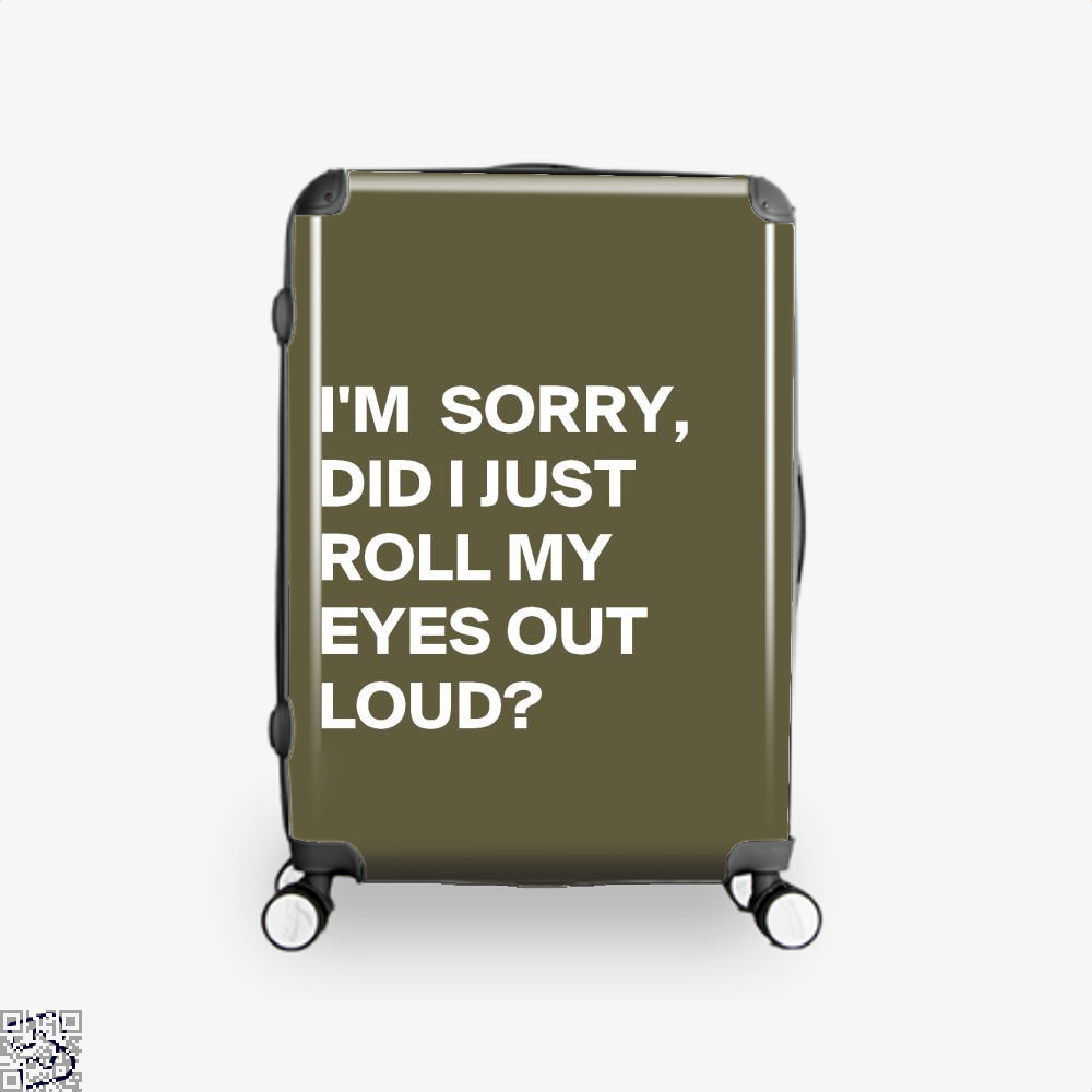 Did I Just Roll My Eyes Out Epigrammatic Suitcase - Brown / 16 - Productgenjpg