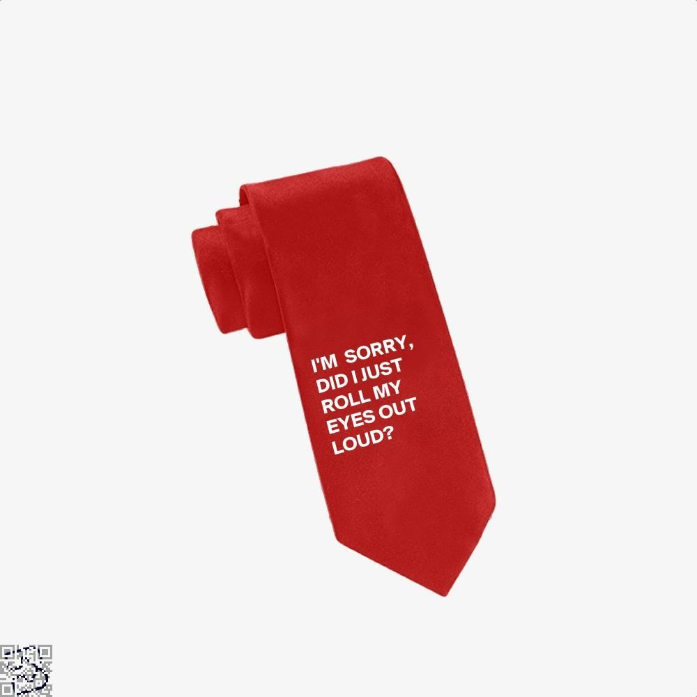 Did I Just Roll My Eyes Out Epigrammatic Tie - Red - Productgenjpg