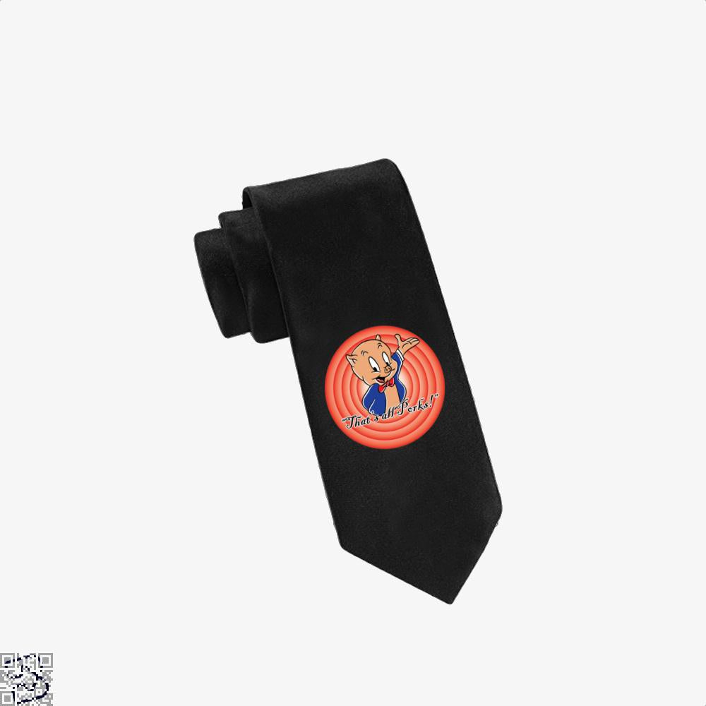 That's All Pork, Porky Pig Tie
