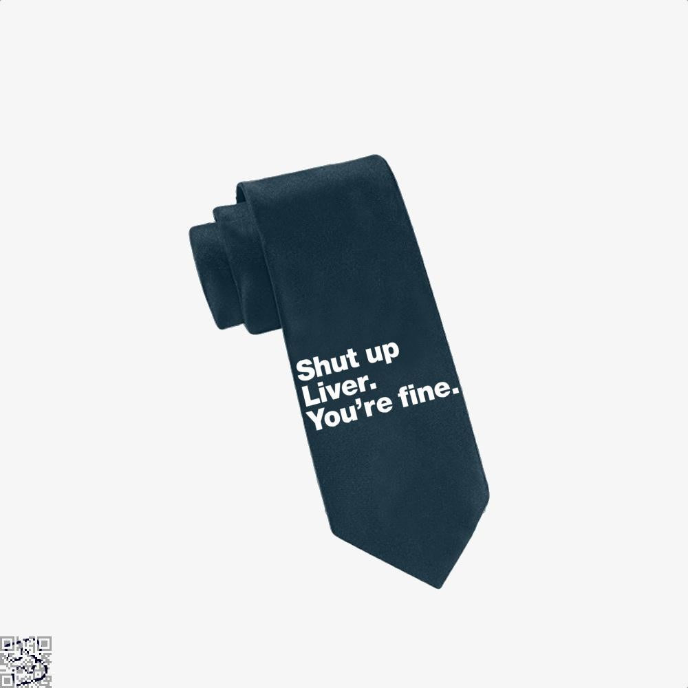 Shut Up Liver You're Fine, Wine Tie