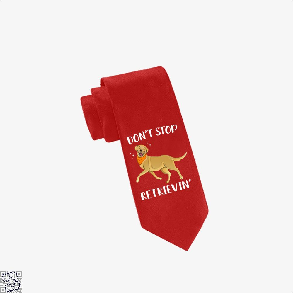 Dont Stop Retrievin, Labrador Retriever Tie