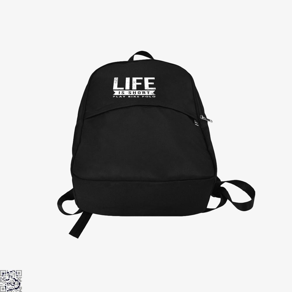 Life Is Short Play Bike Polo Fun Bicycle Polo Player, Polo Backpack