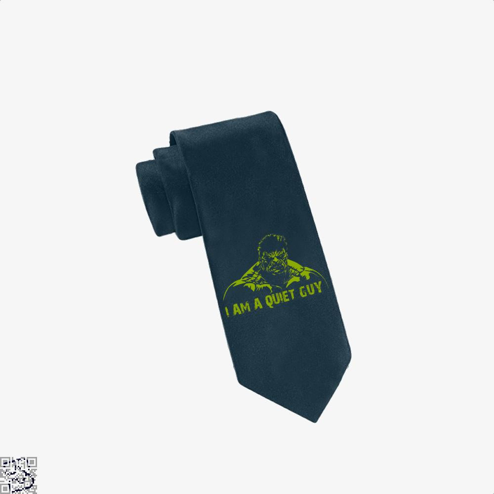 I Am A Quiet Guy, Hulk Tie