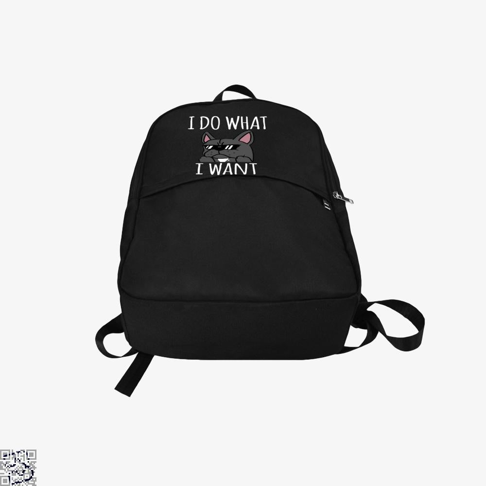 Funny I Do What I Want French Bulldog, French Bulldog Backpack