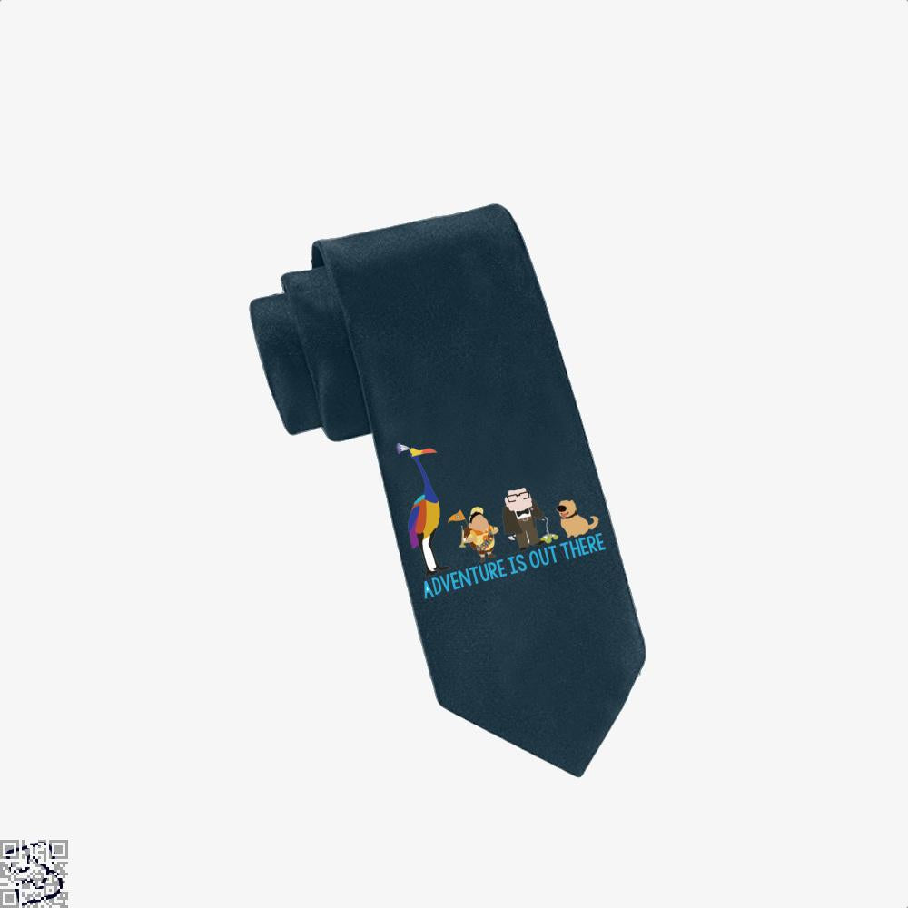 Adventure Is Out There, Up Tie
