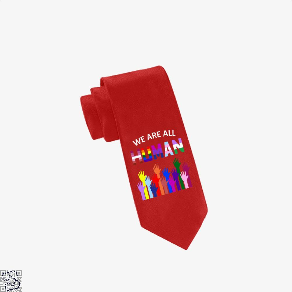 We Are All Human Lgbt Gay Rights Pride Ally Gift, Lgbt Tie