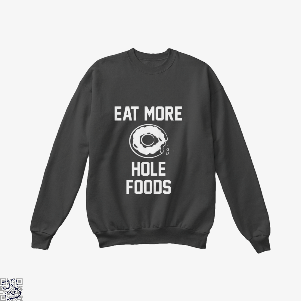 Eat More Hole Food Donut Lover Doughnuts Crew Neck Sweatshirt - Black / X-Small - Productgenapi