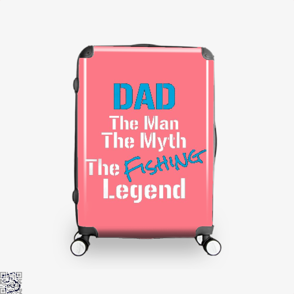 Fishing Dad The Man Myth Legend Suitcase - Pink / 16 - Productgenjpg