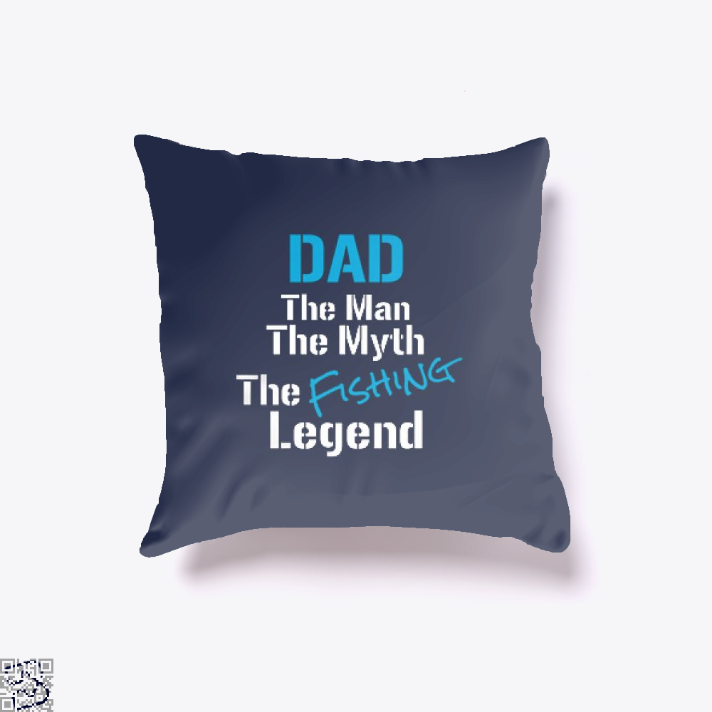 Fishing Dad The Man Myth Legend Throw Pillow Cover - Blue / 16 X - Productgenjpg