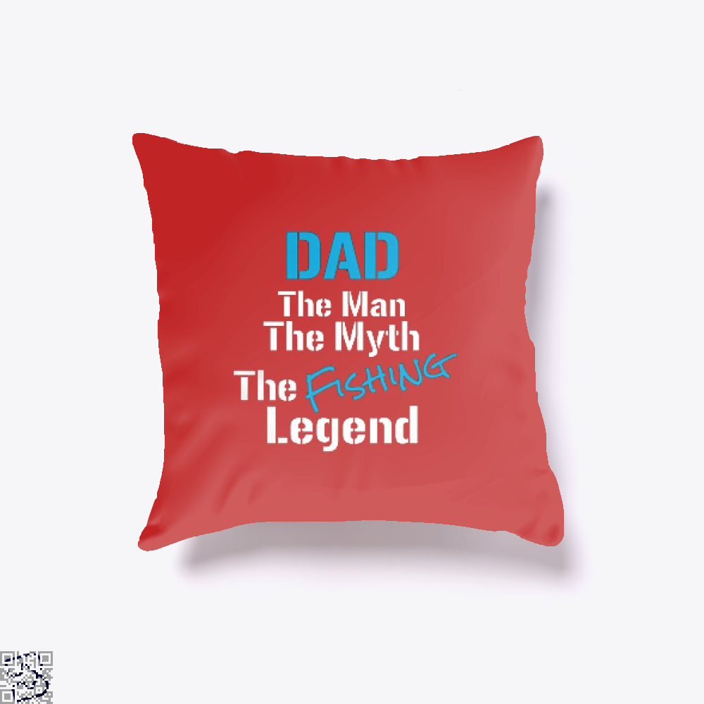 Fishing Dad The Man Myth Legend Throw Pillow Cover - Red / 16 X - Productgenjpg