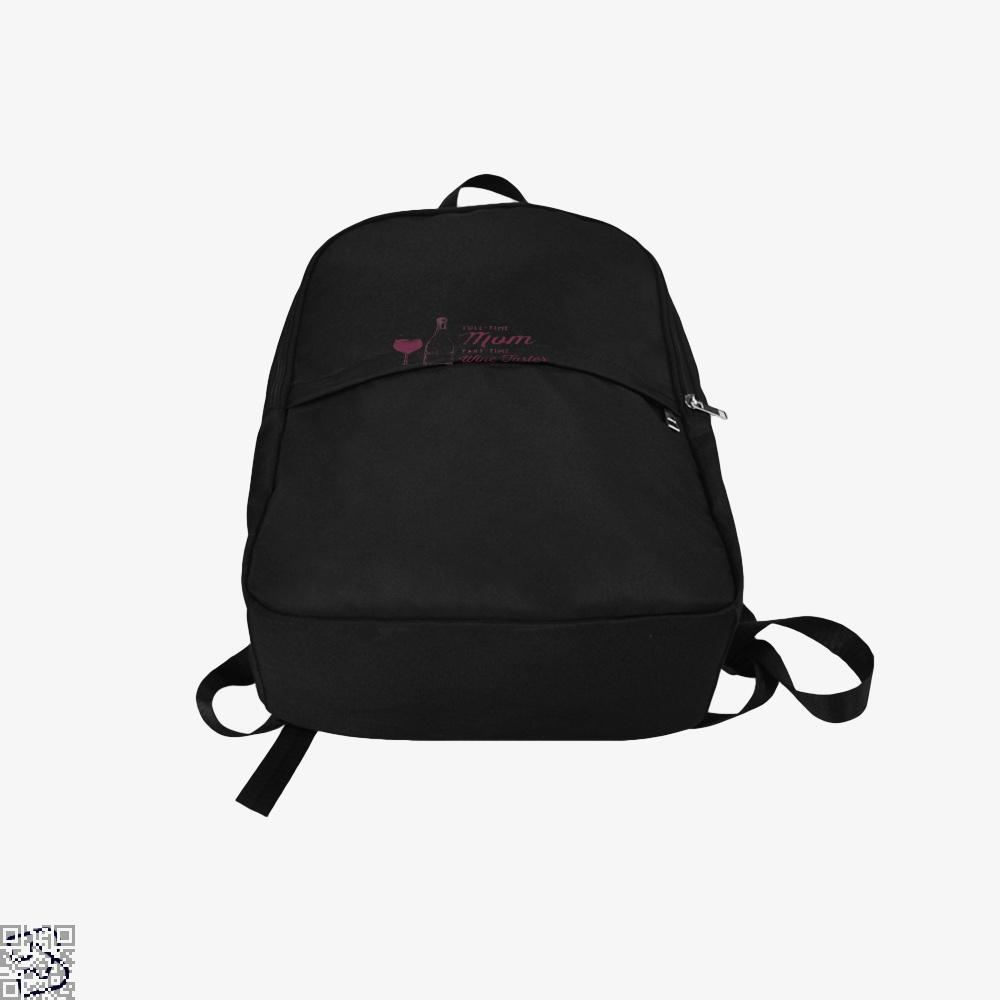 Full Time Mom Part Wine Taster Mothers Day Backpack - Productgenjpg