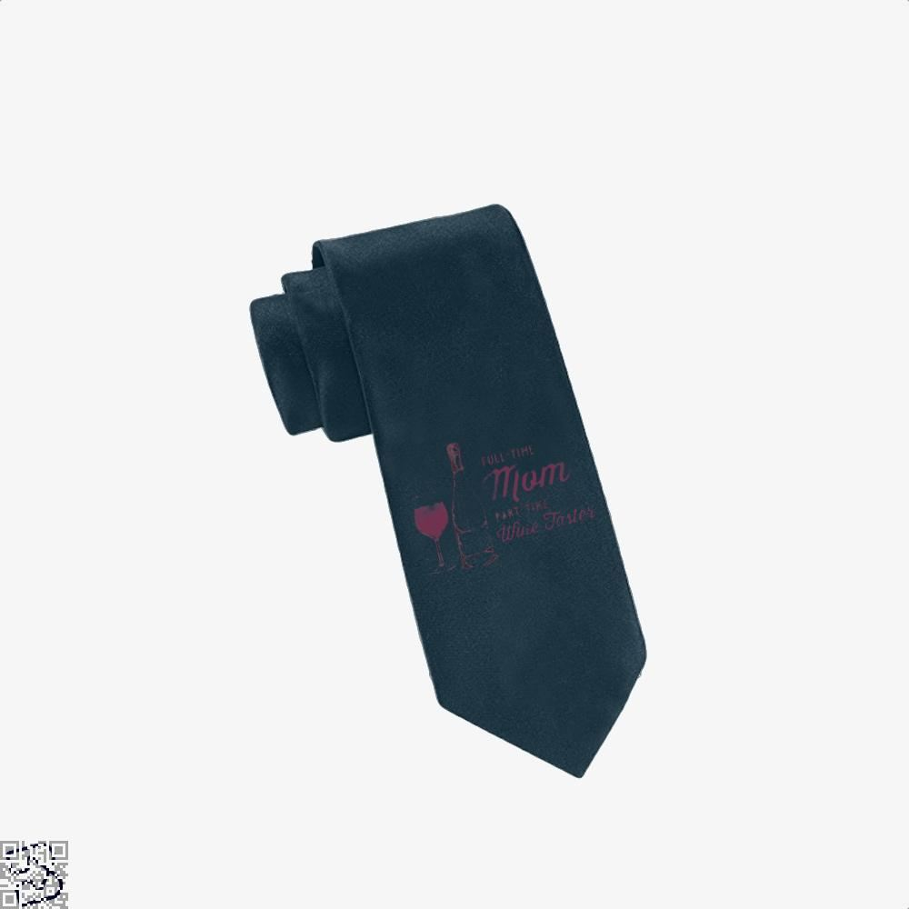 Full Time Mom Part Wine Taster Mothers Day Tie - Navy - Productgenjpg