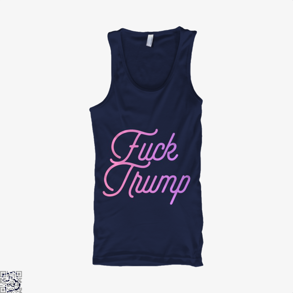 Fuck Trump, Donald Trump Tank Top