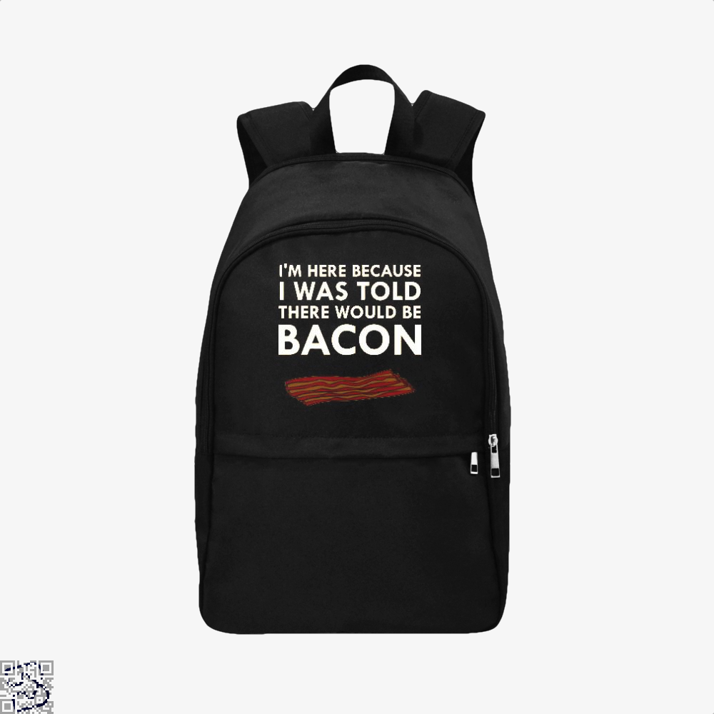 I'm Here Because I Was Told There Would Be Bacon, Bacon Backpack