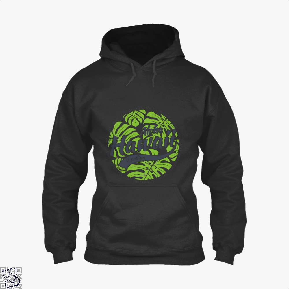 Hawaii Is Calling, Hawaii Hoodie