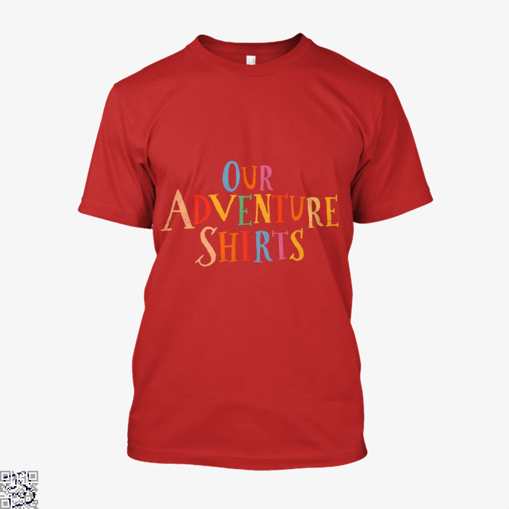 Our Adventure Shirts, Up Shirt