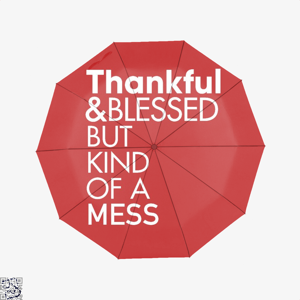 Thankful And Blessed But Kind Of A Mess, Turkey Umbrella